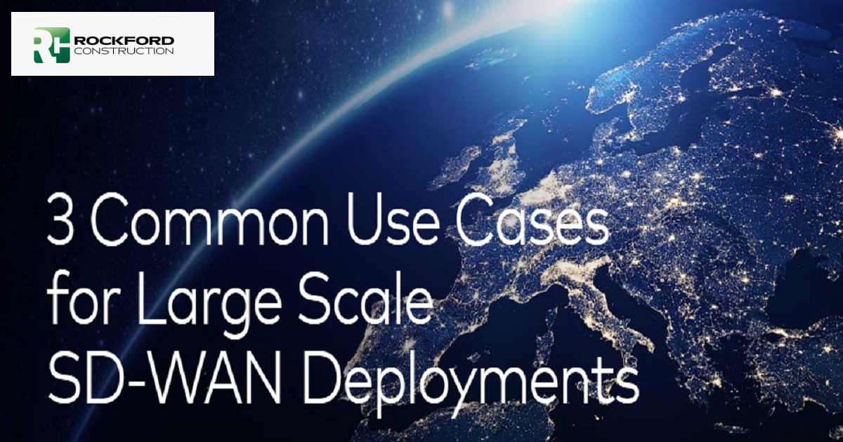 3 Common Use Cases for Large-Scale SD-WAN Deployments