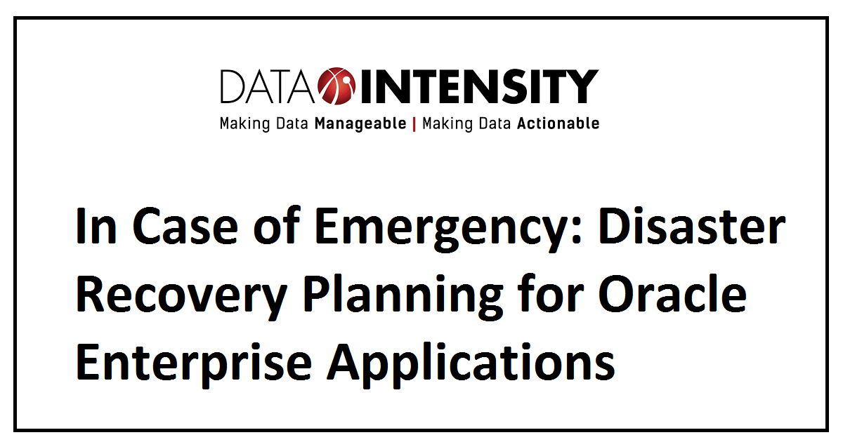 In Case of Emergency: Disaster Recovery Planning for Oracle Enterprise Applications