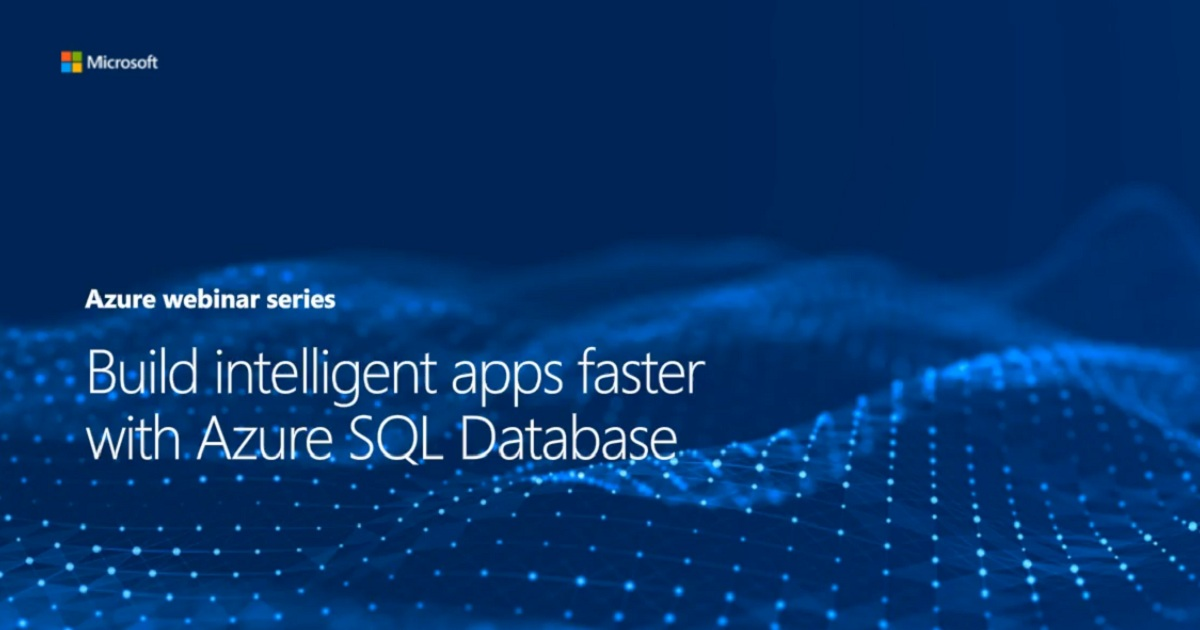 Build intelligent apps faster with Azure SQL Database