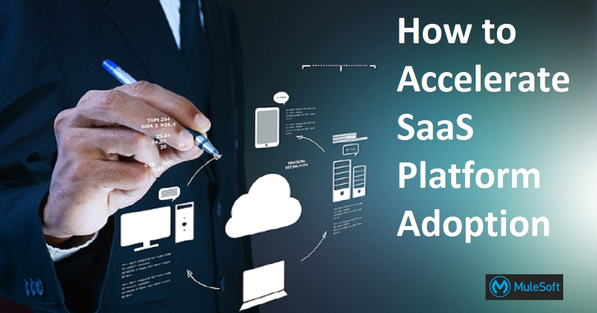 How to Accelerate SaaS Platform Adoption