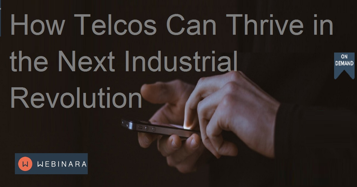 How Telcos Can Thrive in the Next Industrial Revolution