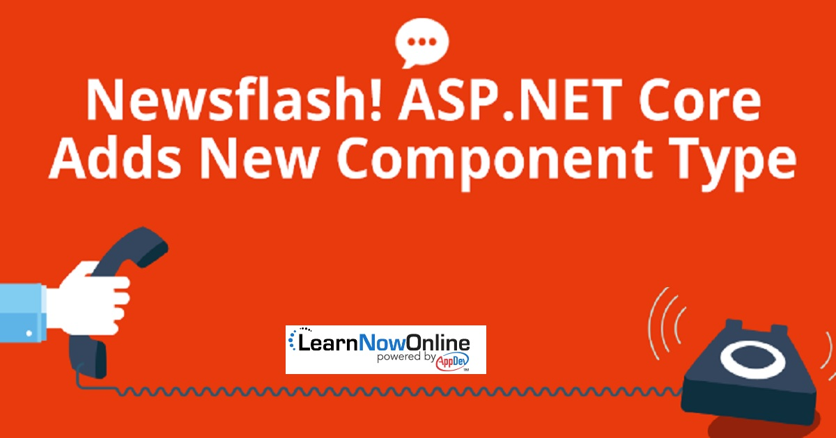 Newsflash! ASP.NET Core Adds New Component Type
