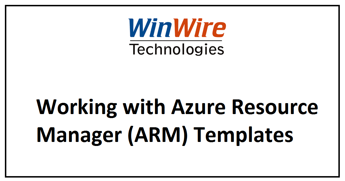 Working with Azure Resource Manager (ARM) Templates