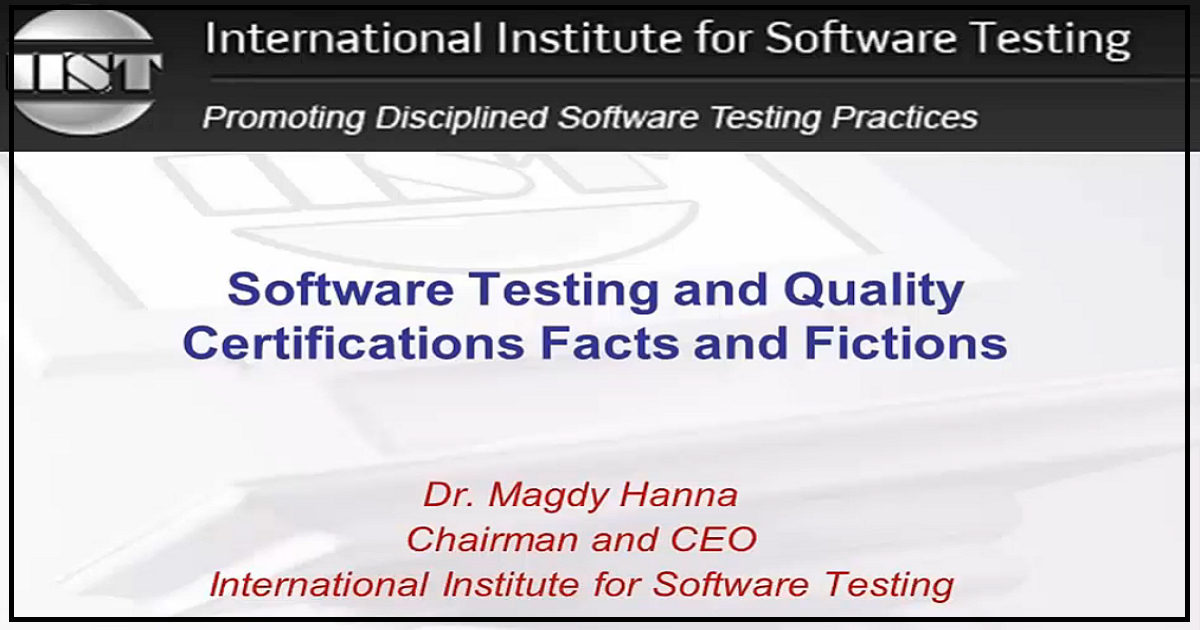 Software Testing and Quality Certifications Facts and Fictions