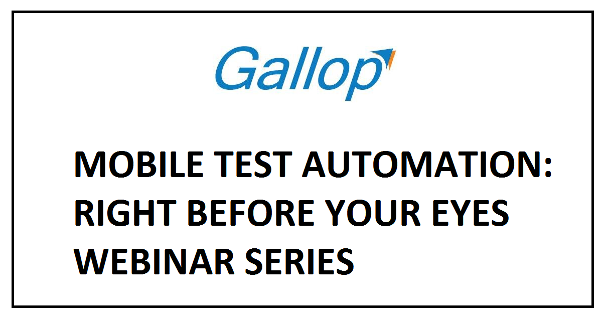 MOBILE TEST AUTOMATION: RIGHT BEFORE YOUR EYES WEBINAR SERIES