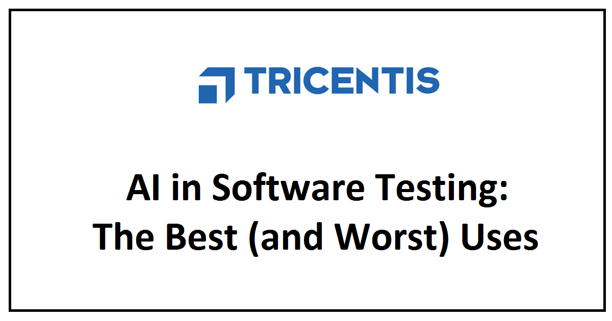 AI in Software Testing: The Best (and Worst) Uses