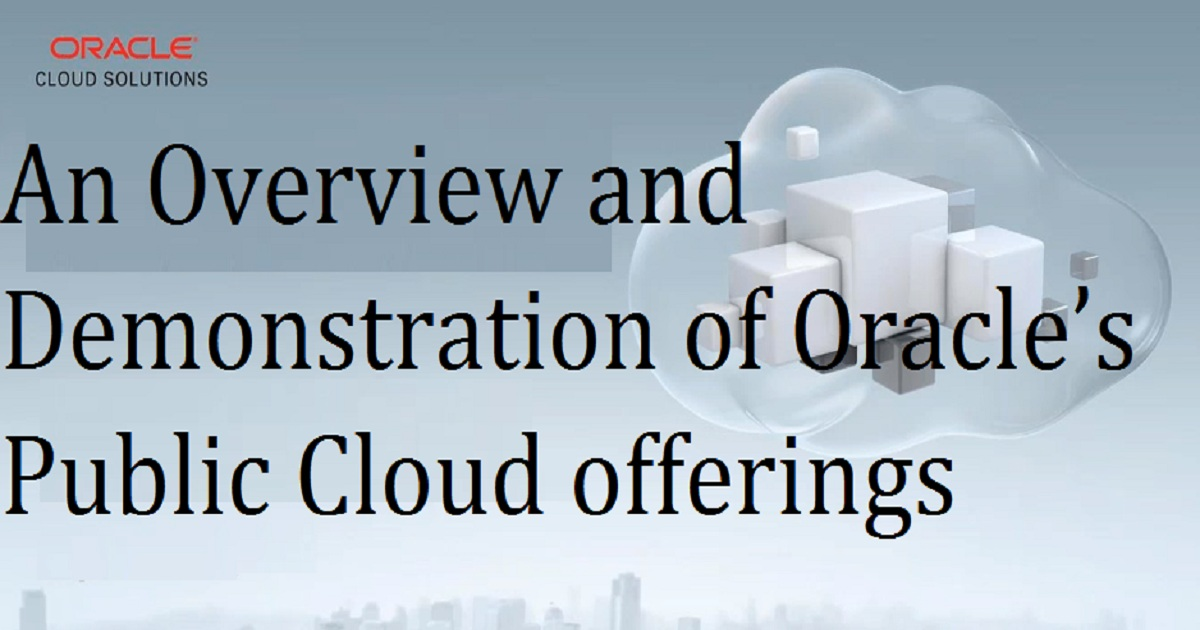 An Overview and Demonstration of Oracle's Public Cloud offerings