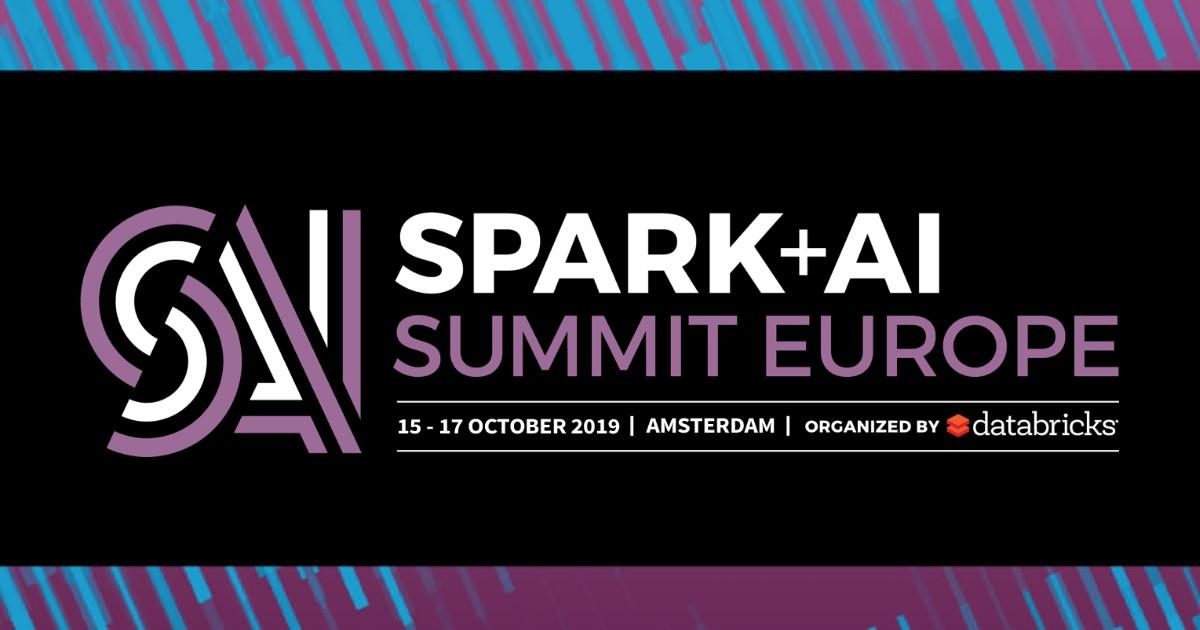 Spark + AI Summit Europe 2019