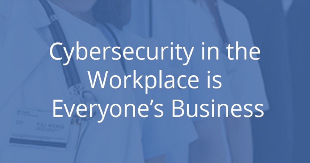Cybersecurity in the Workplace is Everyone