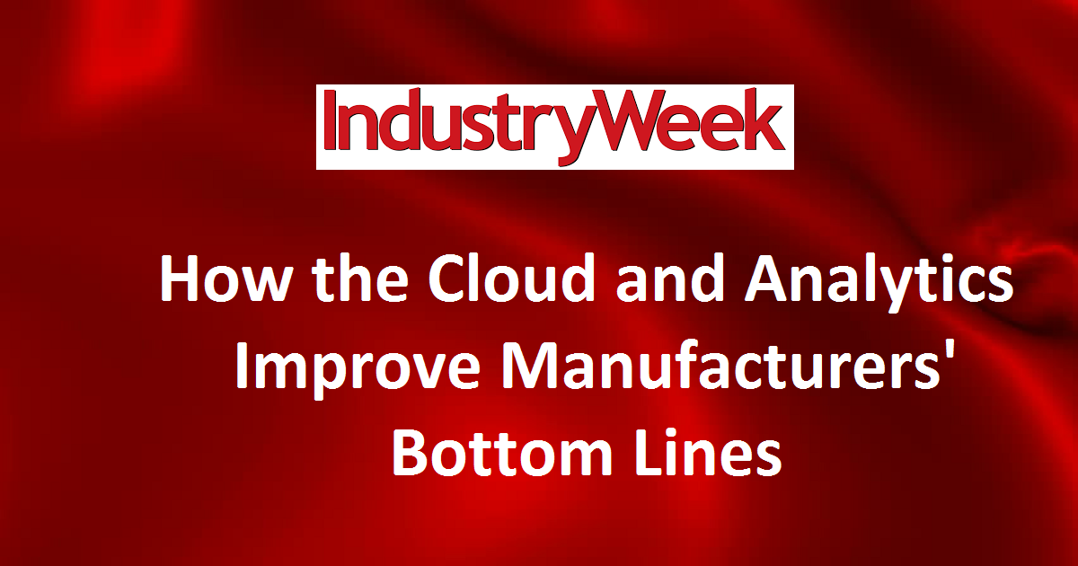 How the Cloud and Analytics Improve Manufacturers