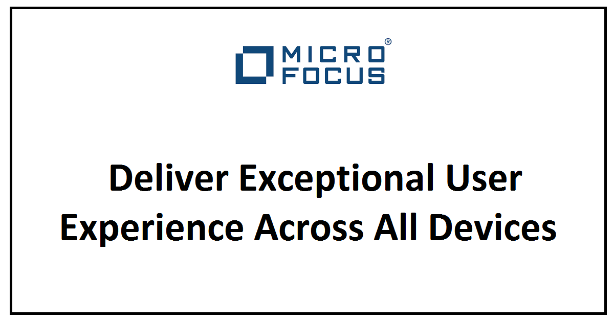 Deliver Exceptional User Experience Across All Devices