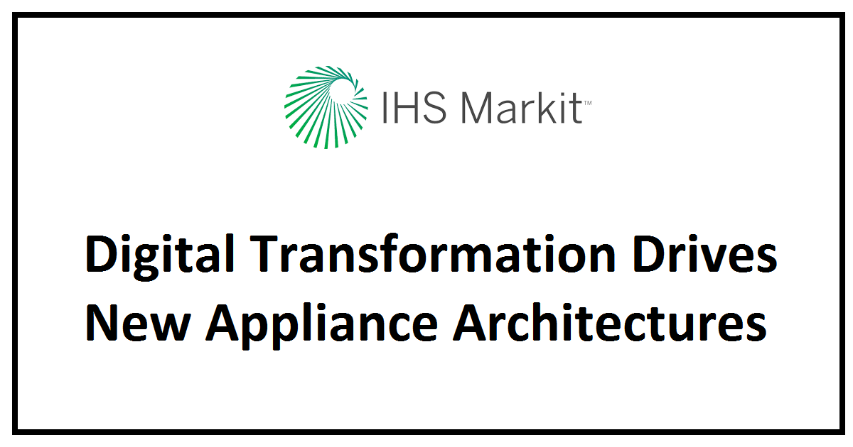 Digital Transformation Drives New Appliance Architectures
