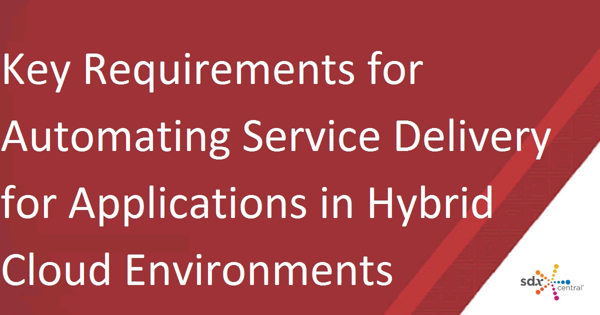 Key Requirements for Automating Service Delivery for Applications in Hybrid Cloud Environments