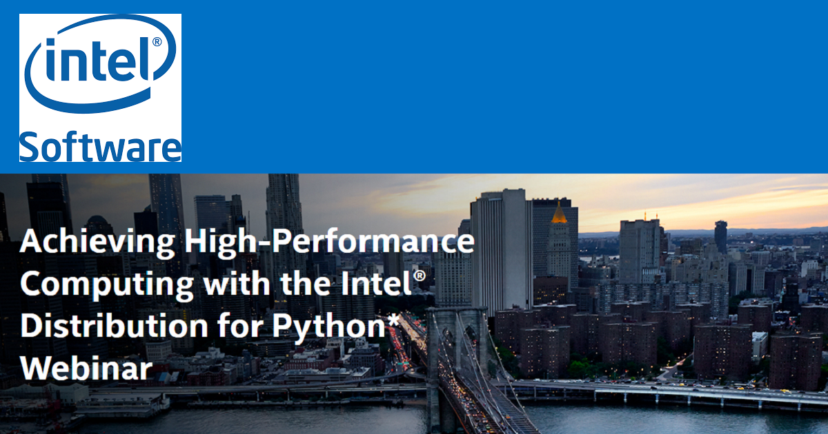 Achieving High-Performance Computing with the Intel® Distribution for Python*