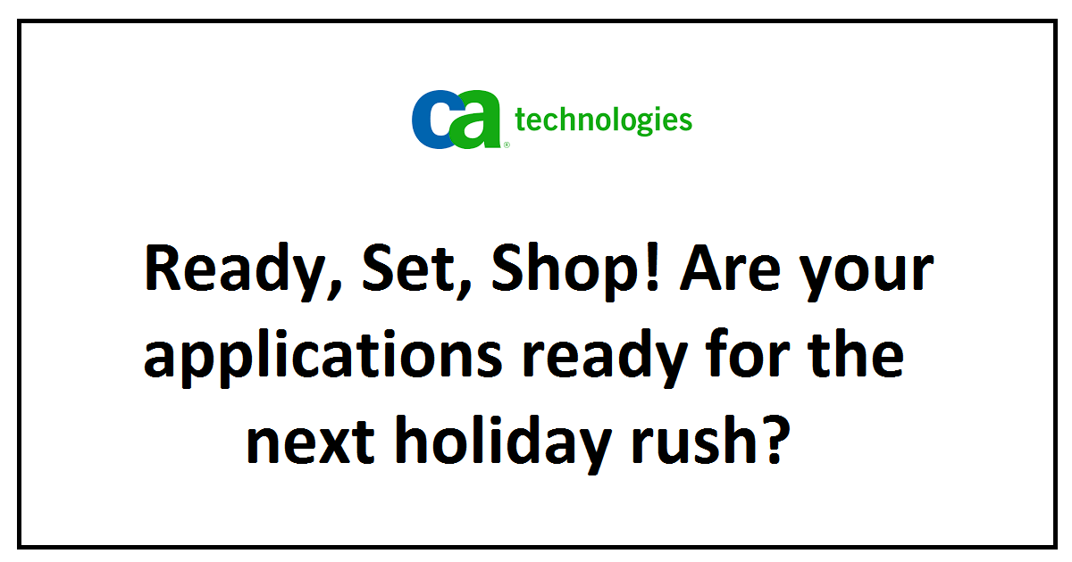 Ready, Set, Shop! Are your applications ready for the next holiday rush?