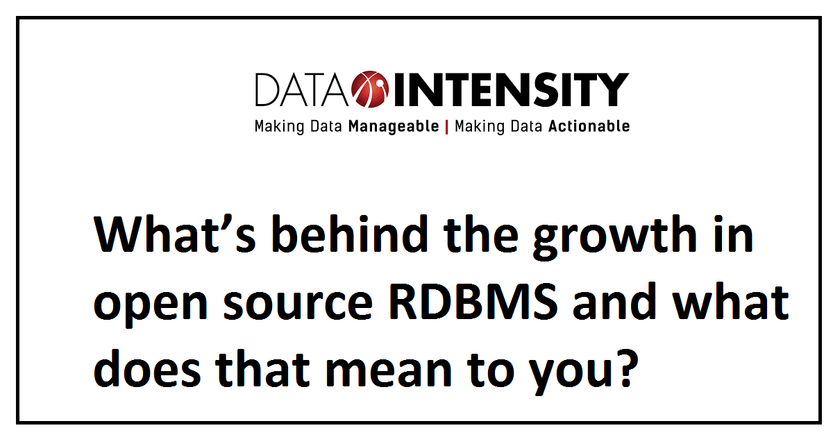 What's behind the growth in open source RDBMS and what does that mean to you?