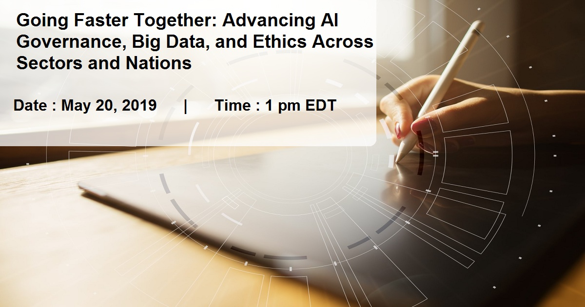 Going Faster Together: Advancing AI Governance, Big Data, and Ethics Across Sectors and Nations