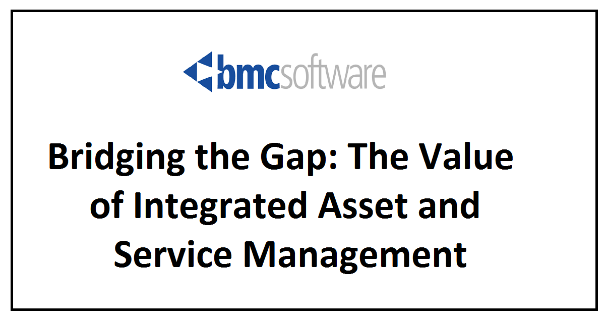 Bridging the Gap: The Value of Integrated Asset and Service Management