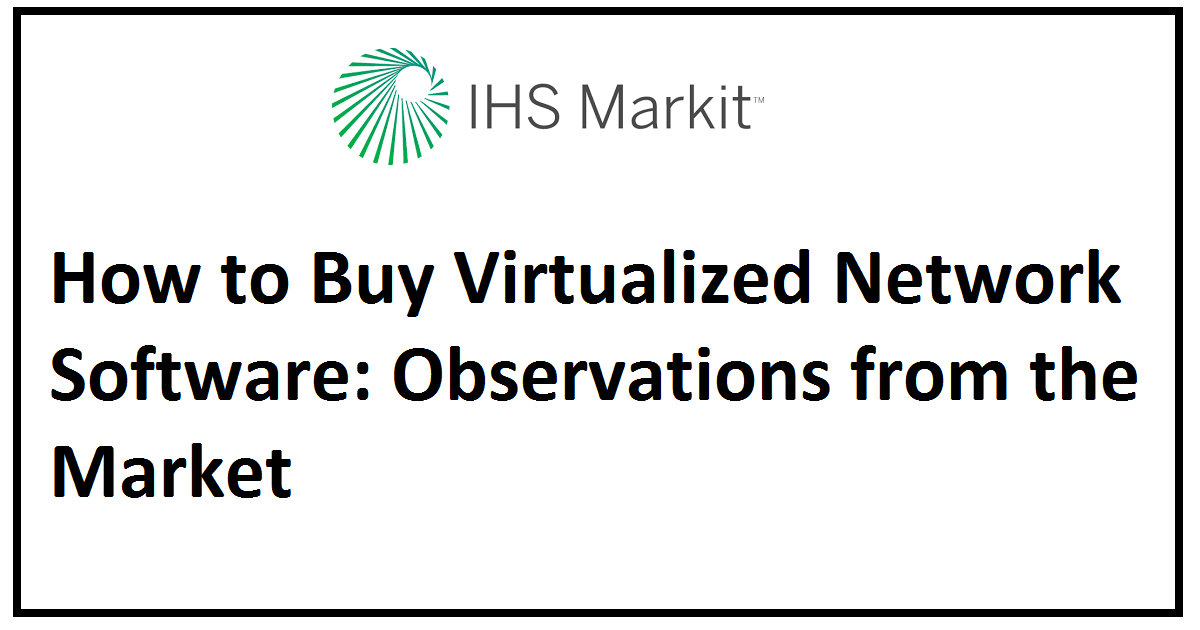 How to Buy Virtualized Network Software: Observations from the Market