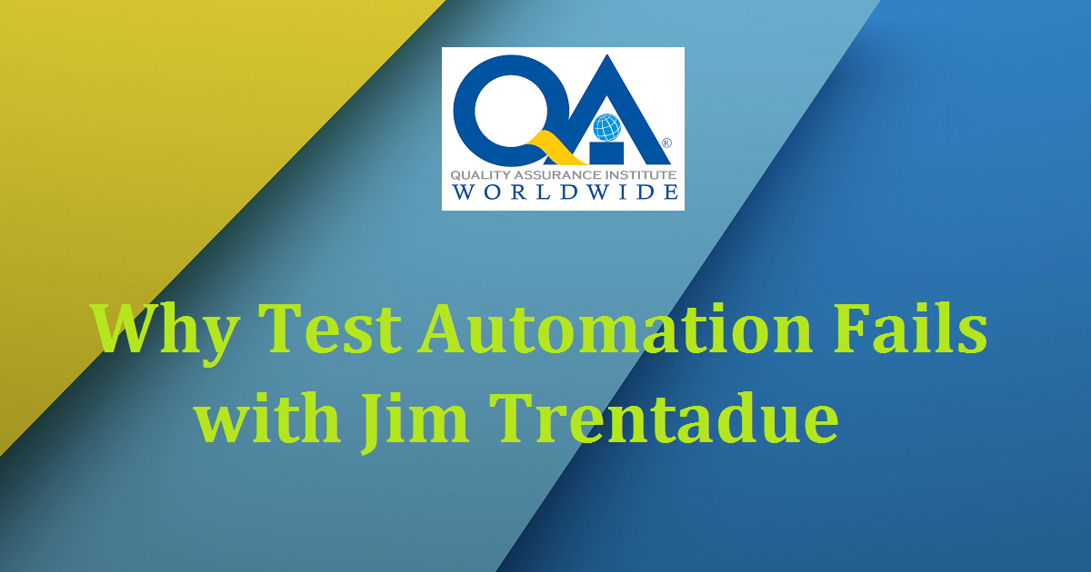 Why Test Automation Fails with Jim Trentadue