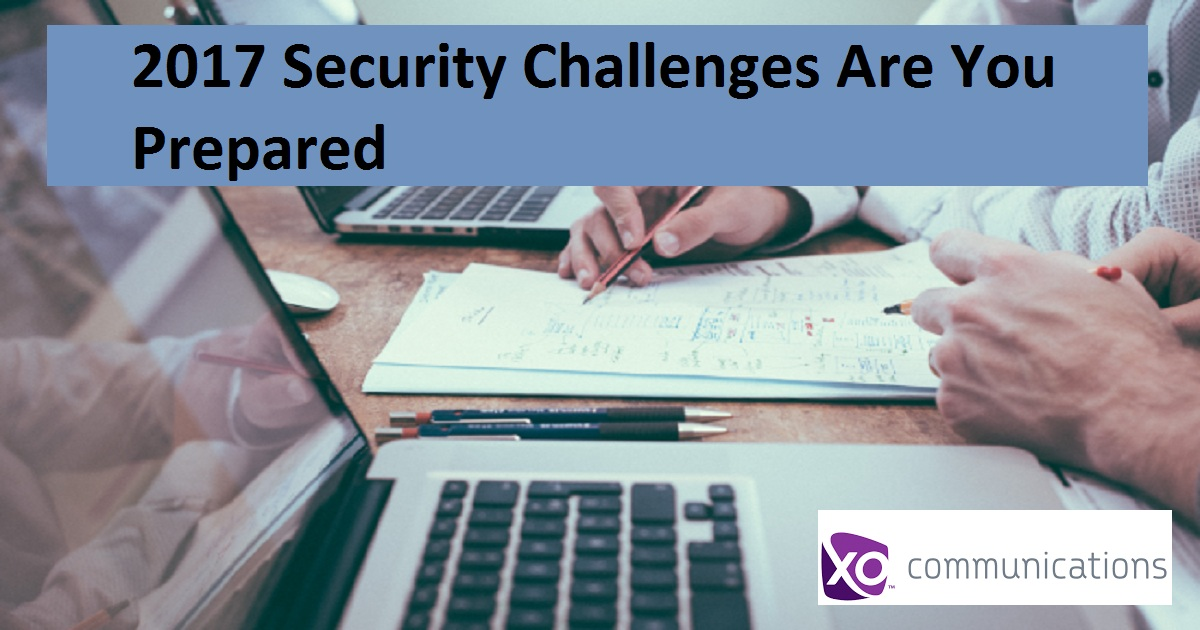 2017 Security Challenges Are You Prepared