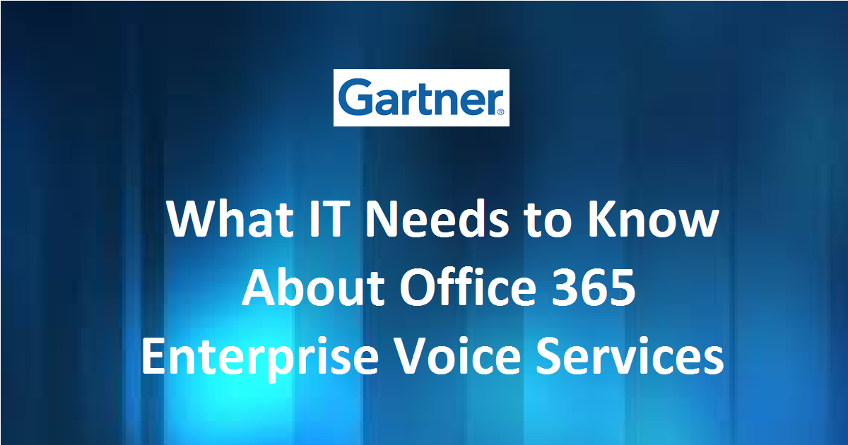 What IT Needs to Know About Office 365 Enterprise Voice Services