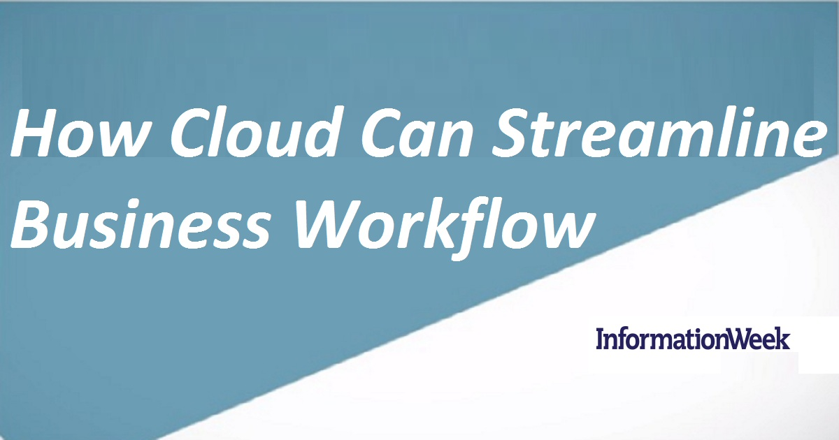 How Cloud Can Streamline Business Workflow