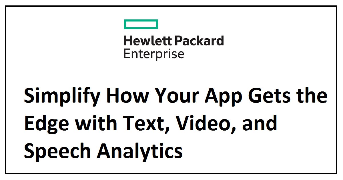 Simplify How Your App Gets the Edge with Text, Video, and Speech Analytics
