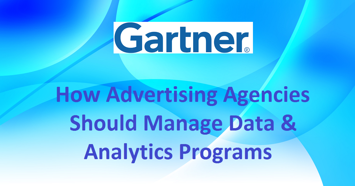 How Advertising Agencies Should Manage Data & Analytics Programs