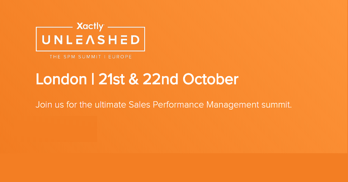 Xactly Unleashed Europe is the ultimate sales performance management (SPM)