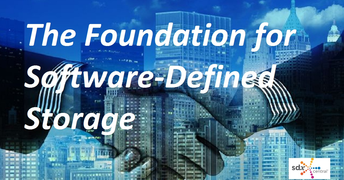 The Foundation for Software-Defined Storage