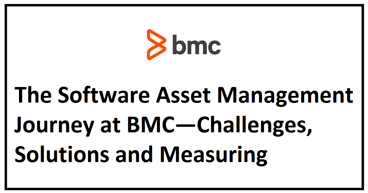 The Software Asset Management Journey at BMC—Challenges, Solutions and Measuring