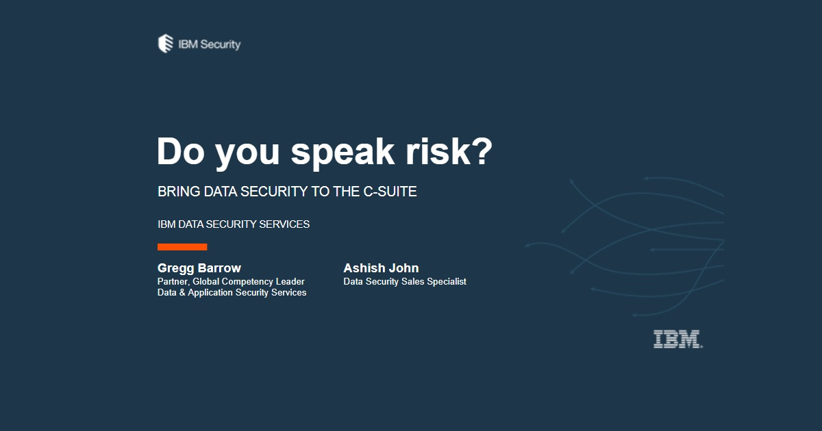 Do You Speak Risk? Bring Data Security to the C-Suite