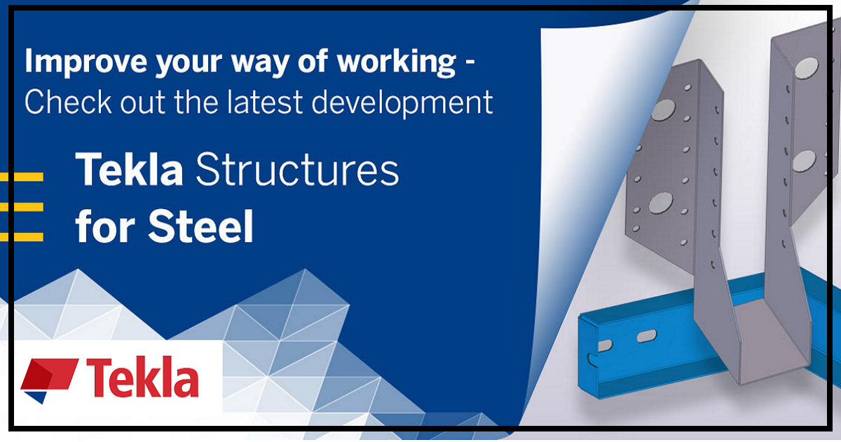 Improve your way of working - Check out the latest Tekla Software development for steel industry