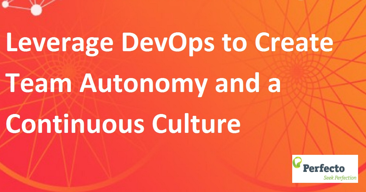 Leverage DevOps to Create Team Autonomy and a Continuous Culture