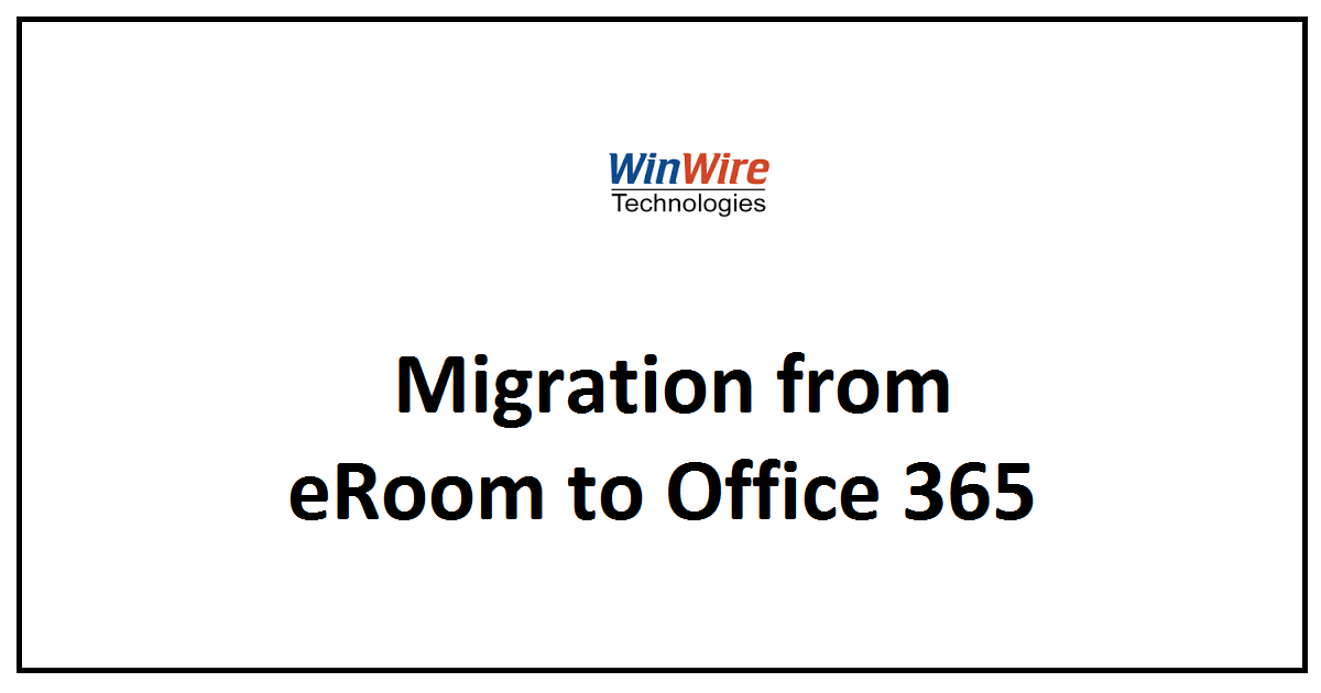 Migration from eRoom to Office 365