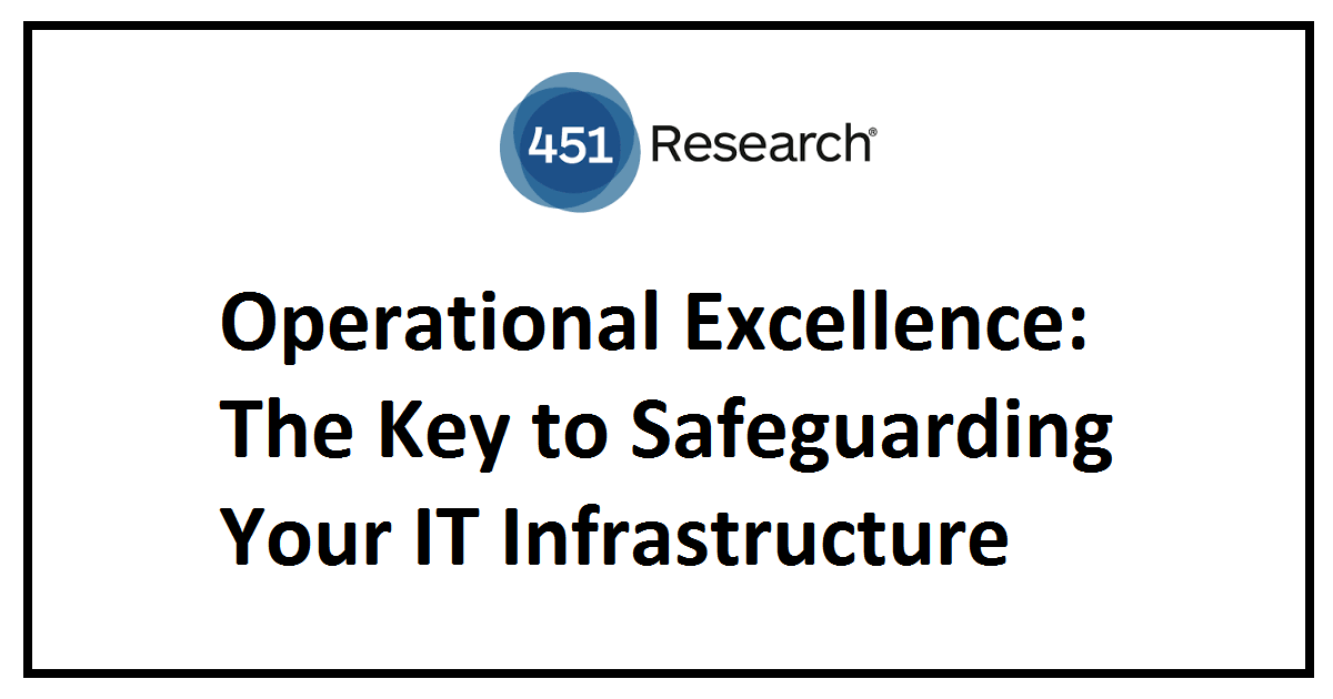 Operational Excellence: The Key to Safeguarding Your IT Infrastructure