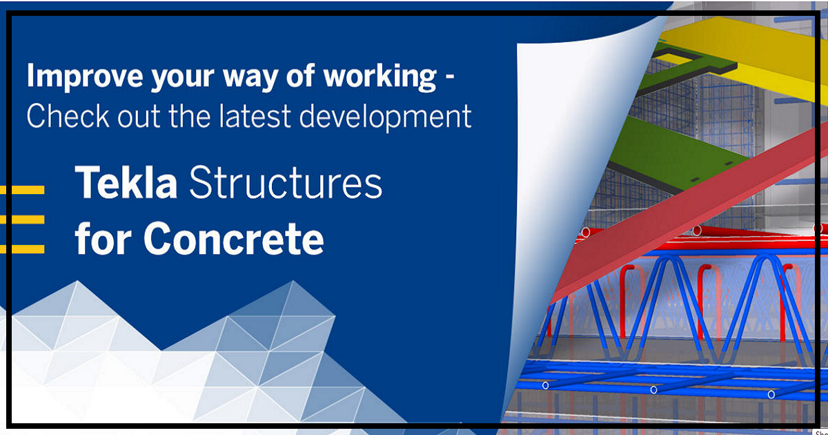 Improve your way of working - Check out the latest Tekla Software development for concrete industry