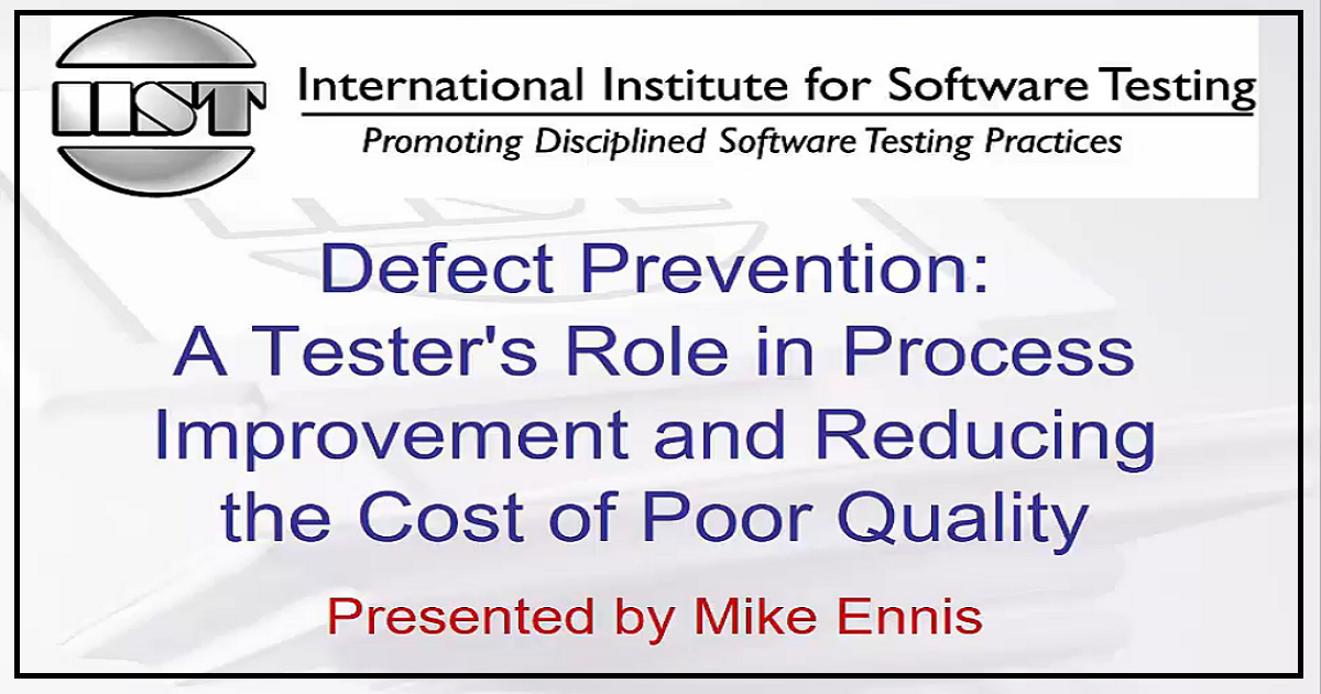 Defect Prevention: A Tester Role in Process Improvement - Part One