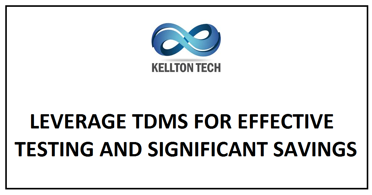LEVERAGE TDMS FOR EFFECTIVE TESTING AND SIGNIFICANT SAVINGS