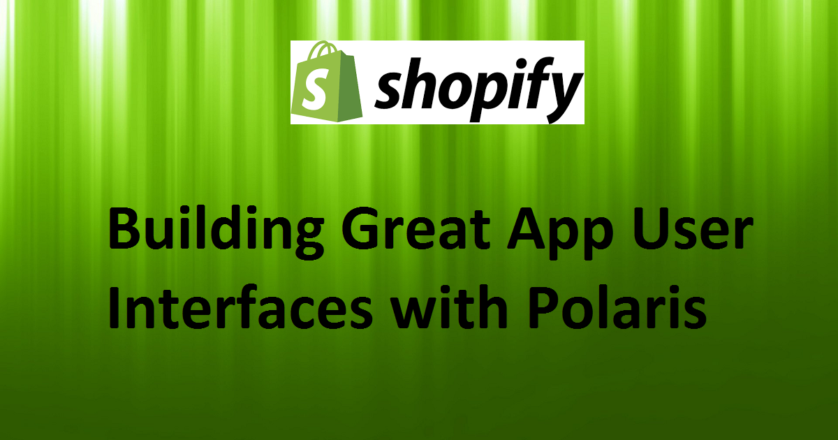 Building Great App User Interfaces with Polaris