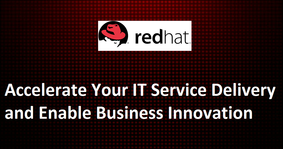 Accelerate Your IT Service Delivery and Enable Business Innovation