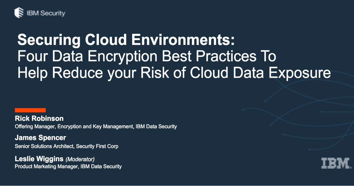 Securing Cloud Environments: Four Data Encryption Best Practices to Help Reduce Your Risk