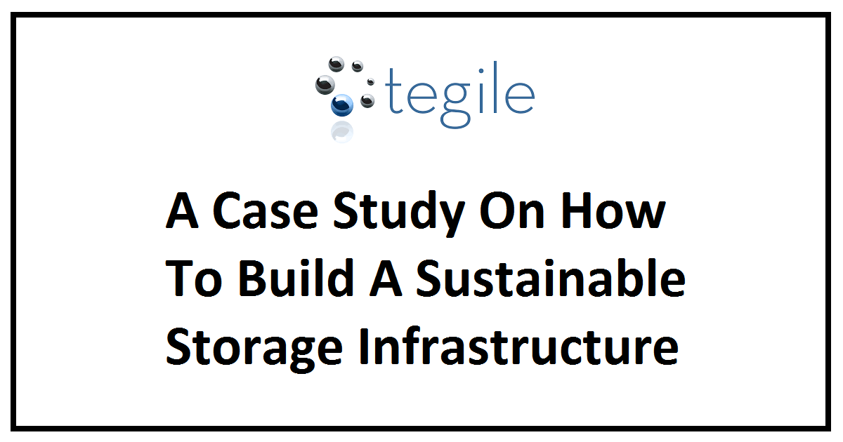 A Case Study On How To Build A Sustainable Storage Infrastructure