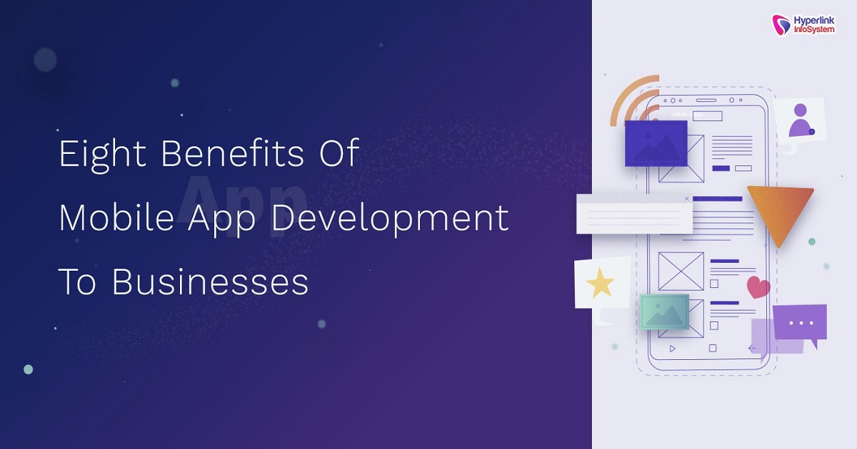 EIGHT BENEFITS OF MOBILE APP DEVELOPMENT TO BUSINESSES