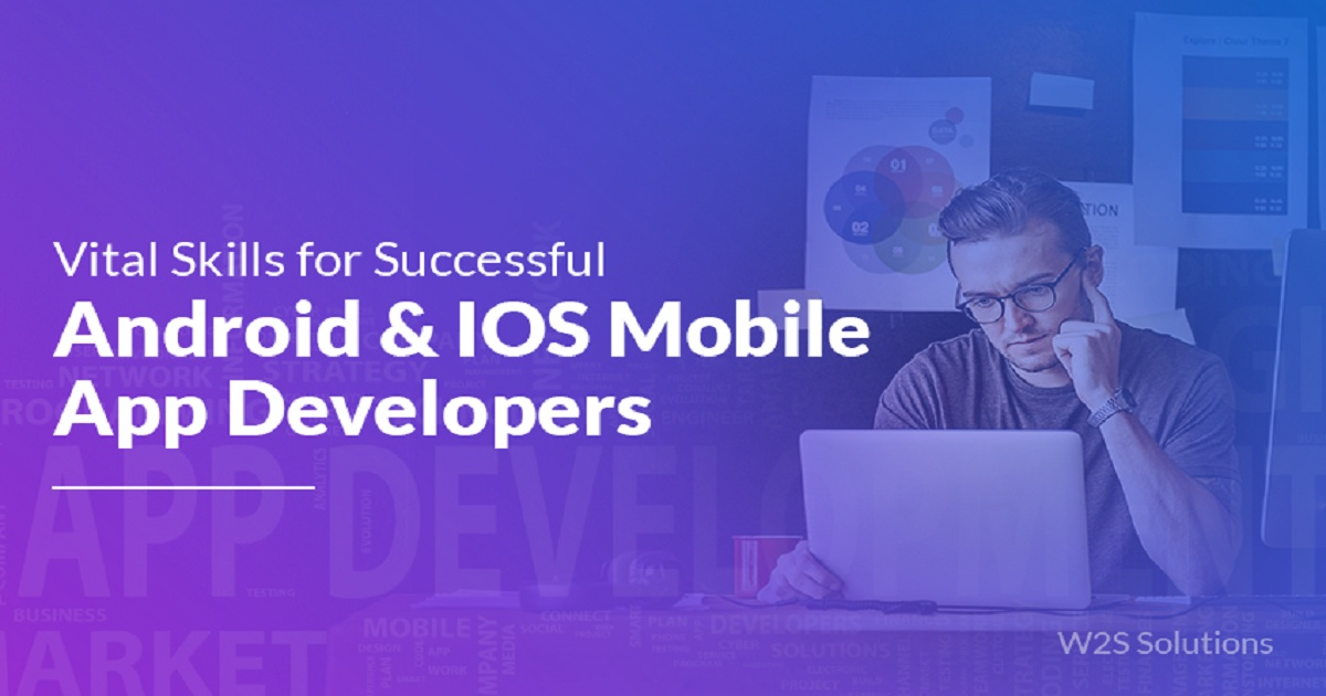 VITAL SKILLS FOR SUCCESSFUL ANDROID & IOS MOBILE APP DEVELOPERS