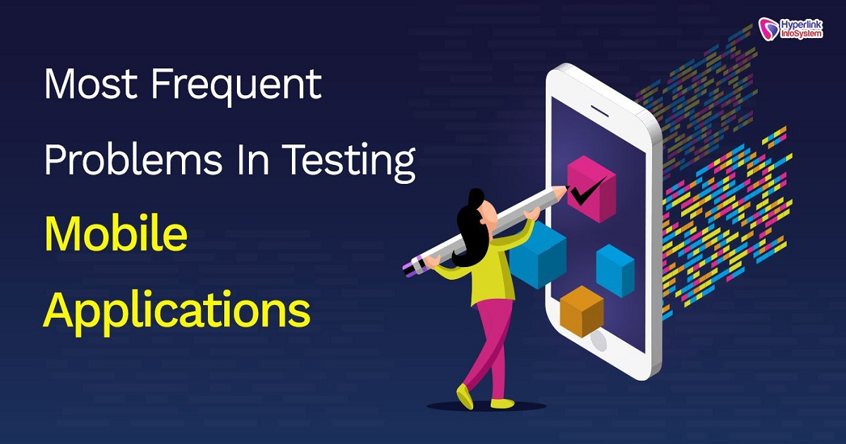 MOST FREQUENT PROBLEMS IN TESTING MOBILE APPLICATIONS